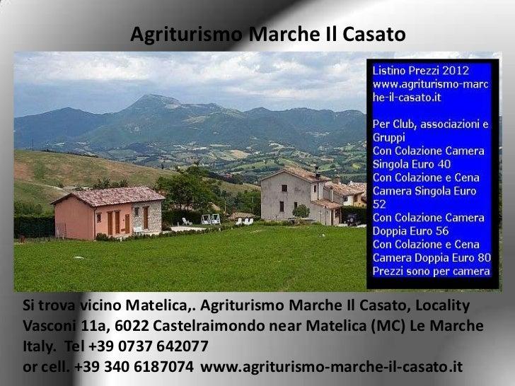 Agriturismo Marche Il CasatoSi trova vicino Matelica,. Agriturismo Marche Il Casato, LocalityVasconi 11a, 6022 Castelraimo...