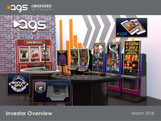 March 2018 Social Casino Table Games Premium EGMs Orion Core EGMs ICON Specialty EGMs Big Red Table Equipment Investor Ove...