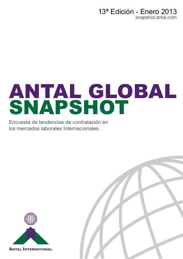 13ª Edición - Enero 2013                                               snapshot.antal.comANTAL GLOBALSNAPSHOTEncuesta de t...