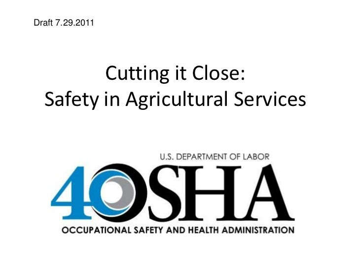 Draft 7.29.2011<br />Cutting it Close: Safety in Agricultural Services<br />