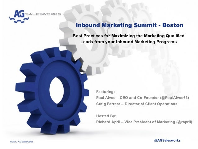 Inbound Marketing Summit - Boston                       Best Practices for Maximizing the Marketing Qualified             ...