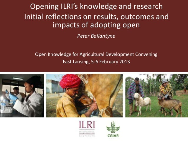 Opening ILRI's knowledge and researchInitial reflections on results, outcomes and          impacts of adopting open       ...