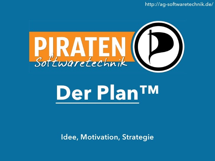 http://ag-softwaretechnik.de/Der Plan™Idee, Motivation, Strategie