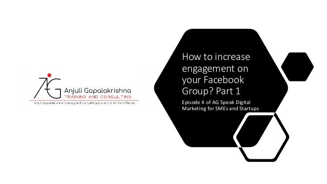 How to increase engagement on your Facebook Group? Part 1 Episode 4 of AG Speak Digital Marketing for SMEs and Startups