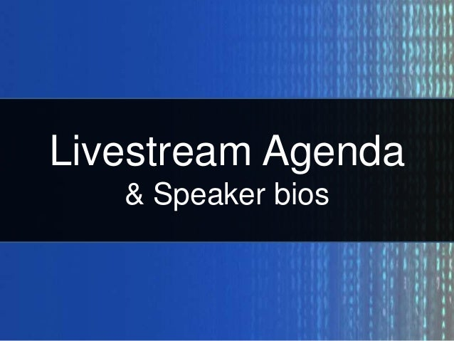 Livestream Agenda & Speaker bios