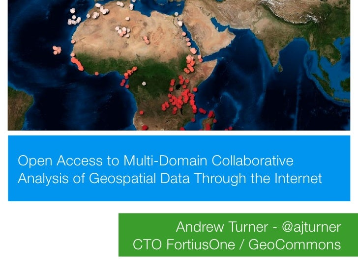 Open Access to Multi-Domain Collaborative Analysis of Geospatial Data Through the Internet                          Andrew...