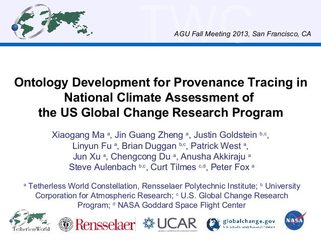TWC  AGU Fall Meeting 2013, San Francisco, CA  Ontology Development for Provenance Tracing in National Climate Assessment ...