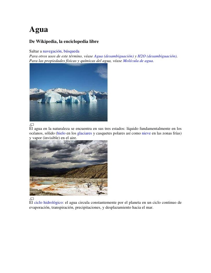 Agua<br />De Wikipedia, la enciclopedia libre<br />Saltar a navegación, búsqueda<br />Para otros usos de este término, véa...