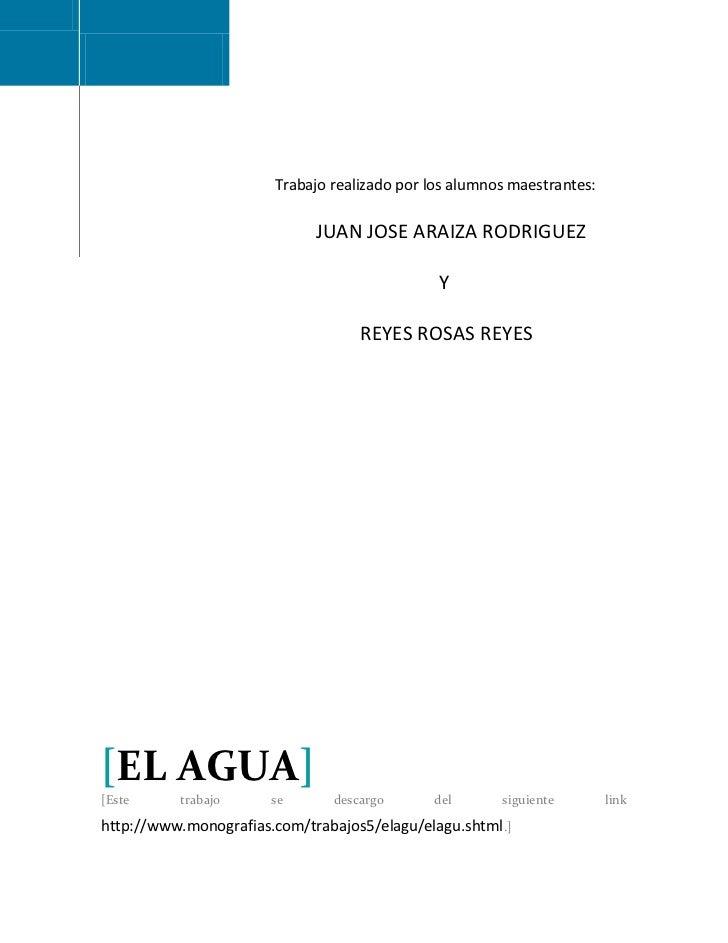 Trabajo realizado por los alumnos maestrantes:                             JUAN JOSE ARAIZA RODRIGUEZ                     ...