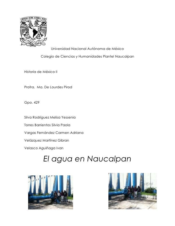 Universidad Nacional Autónoma de México           Colegio de Ciencias y Humanidades Plantel NaucalpanHistoria de México II...