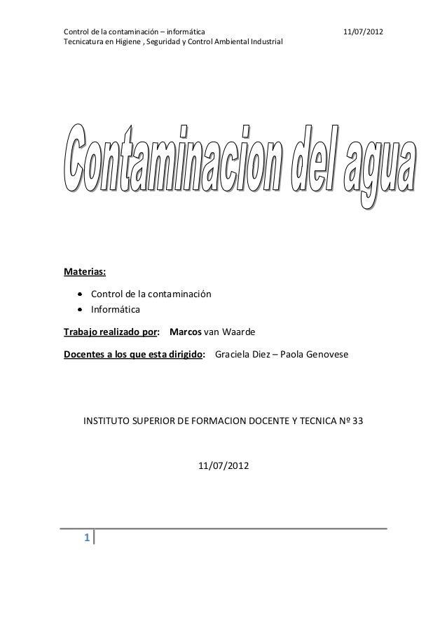 Control de la contaminación – informática                           11/07/2012Tecnicatura en Higiene , Seguridad y Control...