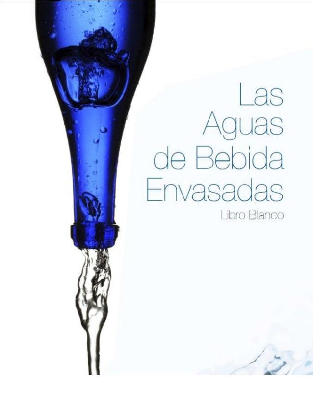 EDITA Asociación Nacional de Empresas de Aguas de Bebida Envasadas c/ Serrano, 76, 5º dcha. 28006 Madrid www.aneabe.es htt...