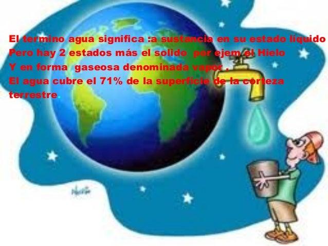 El agua cubre el 71% de la superficie de la corteza terrestre. Se localiza principalmente en los océanos donde se concentr...