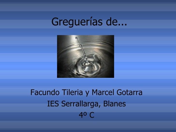 Greguerías de... Facundo Tileria y Marcel Gotarra IES Serrallarga, Blanes 4º C