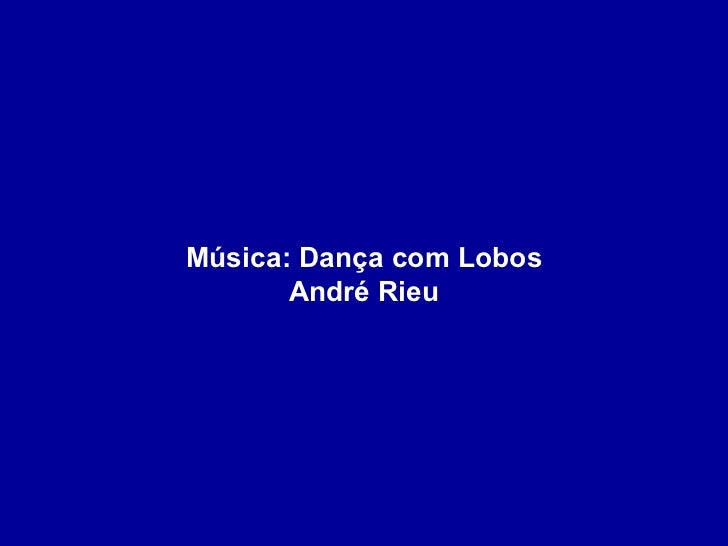 Música: Dança com Lobos André Rieu