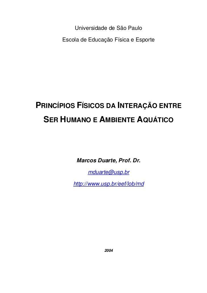 Universidade de São Paulo      Escola de Educação Física e EsportePRINCÍPIOS FÍSICOS DA INTERAÇÃO ENTRE  SER HUMANO E AMBI...