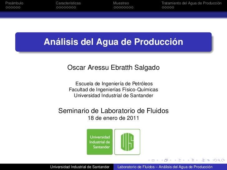 Preámbulo       Características                    Muestreo                   Tratamiento del Agua de Producción          ...