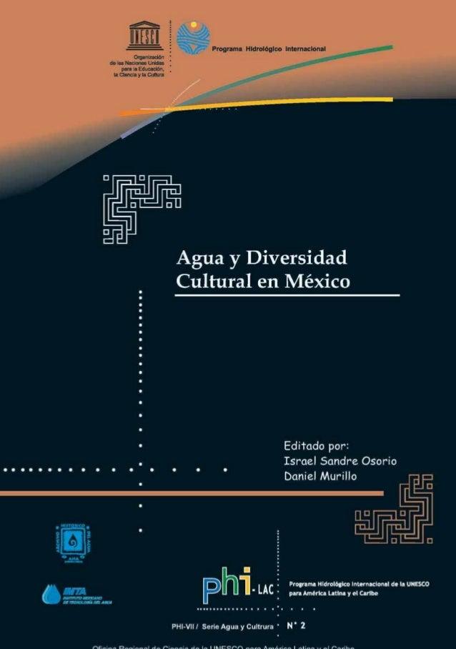 Agua y Diversidad Cultural en México Editado por: Israel Sandre Osorio Director Archivo Histórico del Agua Daniel Murillo ...