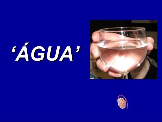 ''ÁGUA'ÁGUA'