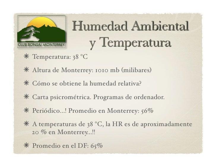 Temperatura: 38 ºC  Altura de Monterrey: 1010 mb (milibares)  Cómo se obtiene la humedad relativa?   Carta psicrom...