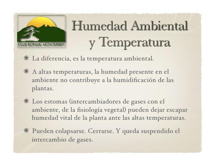 La diferencia, es la temperatura ambiental.  A altas temperaturas, la humedad presente en el   ambiente no contribuye ...