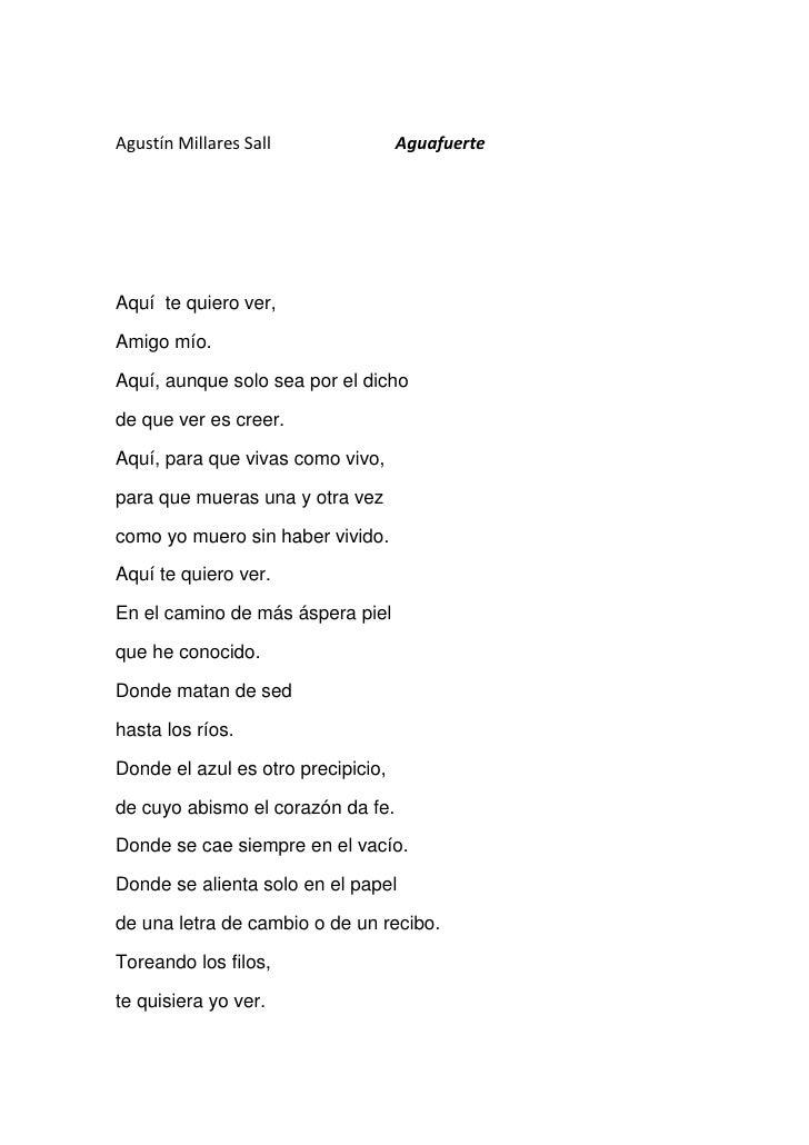 Agustín Millares Sall               AguafuerteAquí te quiero ver,Amigo mío.Aquí, aunque solo sea por el dichode que ver es...