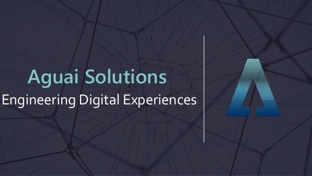 Engineering Digital Experiences Aguai Solutions