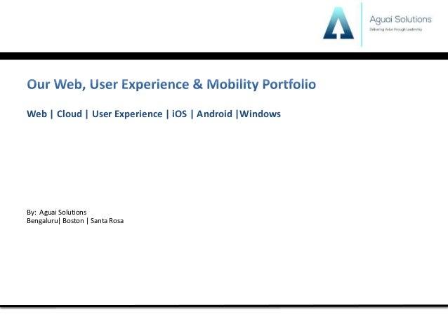 Web | Cloud | User Experience | iOS | Android |Windows By: Aguai Solutions Bengaluru| Boston | Santa Rosa