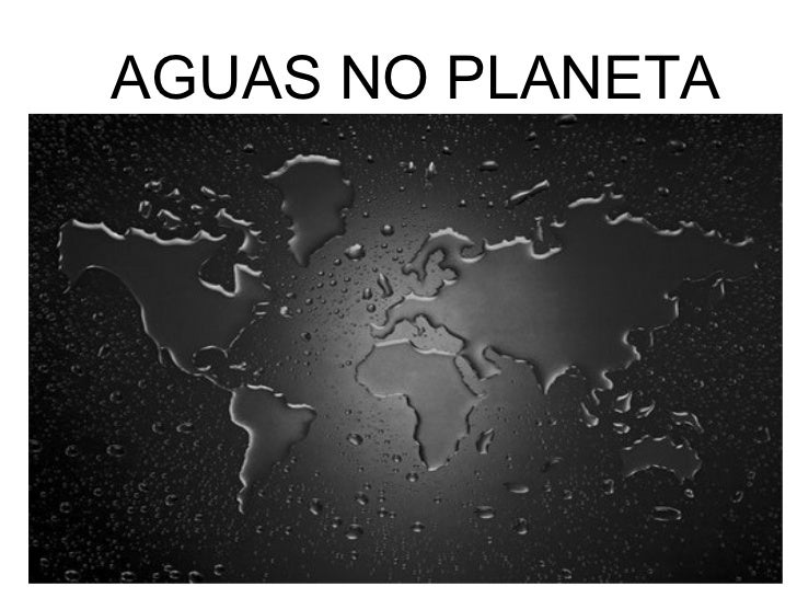 AGUAS NO PLANETA ÁGUAS NO PLANETA