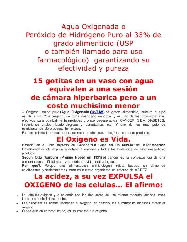 Agua Oxigenada o Peróxido de Hidrógeno Puro al 35% de grado alimenticio (USP o también llamado para uso farmacológico) gar...