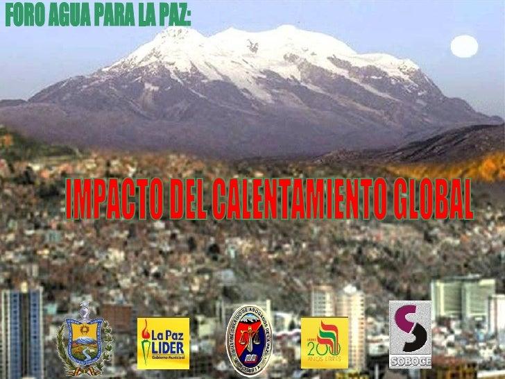 FORO AGUA PARA LA PAZ: IMPACTO DEL CALENTAMIENTO GLOBAL