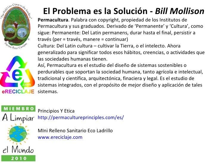 El Problema es la Solución -  Bill Mollison Permacultura . Palabra con copyright, propiedad de los Institutos de Permacult...