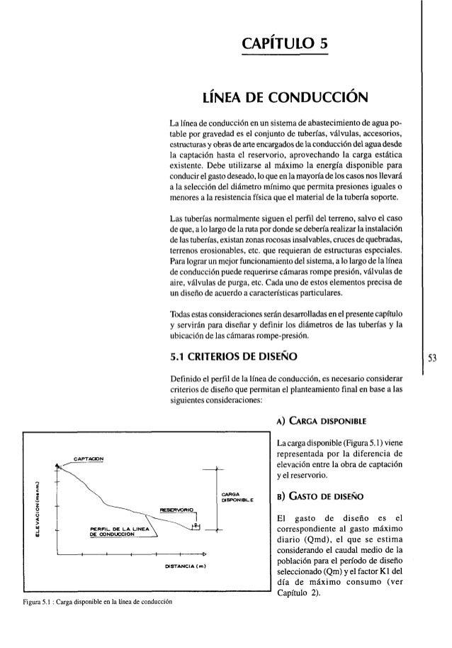 La linea de conduccion en un sistema de abastecimiento de agua potable por gravedad es el conjunto de tuberias, valvulas, ...