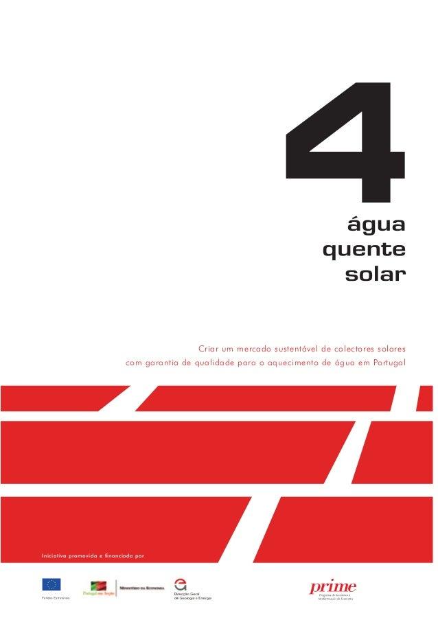 Criar um mercado sustentável de colectores solares com garantia de qualidade para o aquecimento de água em Portugal 4 Inic...