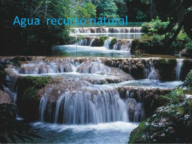 Agua recurso natural
