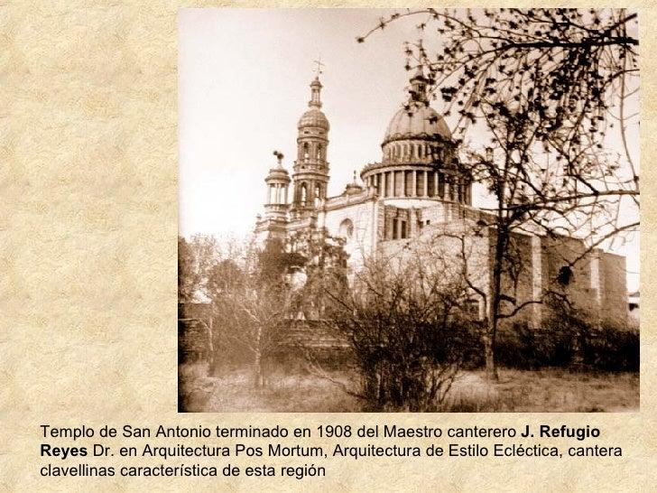 Templo de San Antonio terminado en 1908 del Maestro canterero  J. Refugio Reyes  Dr. en Arquitectura Pos Mortum, Arquitect...