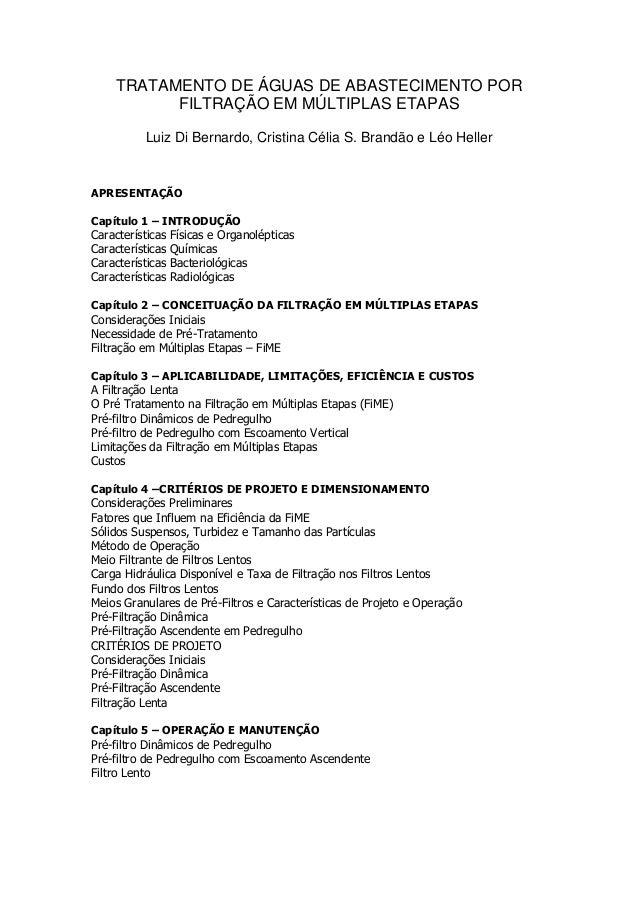 TRATAMENTO DE ÁGUAS DE ABASTECIMENTO POR FILTRAÇÃO EM MÚLTIPLAS ETAPAS Luiz Di Bernardo, Cristina Célia S. Brandão e Léo H...