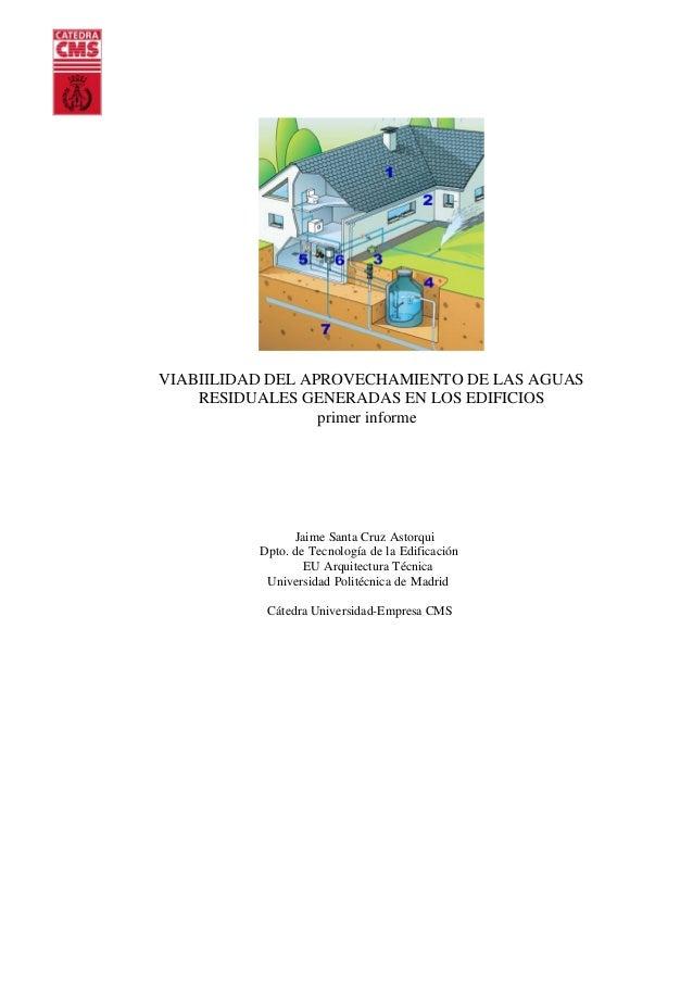 VIABIILIDAD DEL APROVECHAMIENTO DE LAS AGUAS    RESIDUALES GENERADAS EN LOS EDIFICIOS                  primer informe     ...