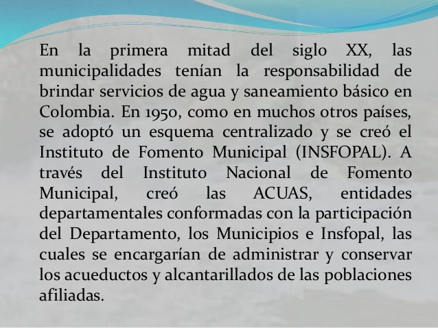 La nueva política sectorial de 1994 El fundamento de la política actual en el sector se estableció con la Ley 142 de 1994....