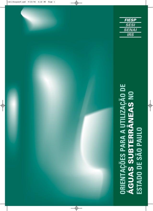 ORIENTAÇÕES PARA A UTILIZAÇÃO DE  ÁGUAS SUBTERRÂNEAS NO  ESTADO DE SÃO PAULO  catilhaguasF.qxd 9/23/04 4:22 PM Page 1