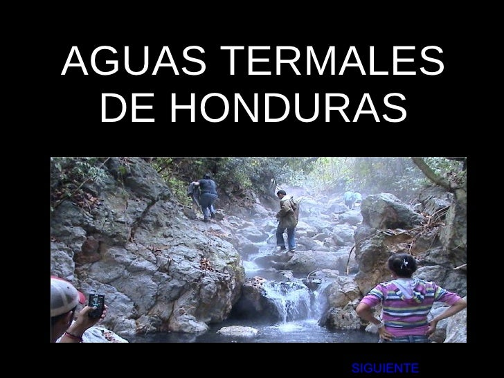 AGUAS TERMALES DE HONDURAS  SIGUIENTE