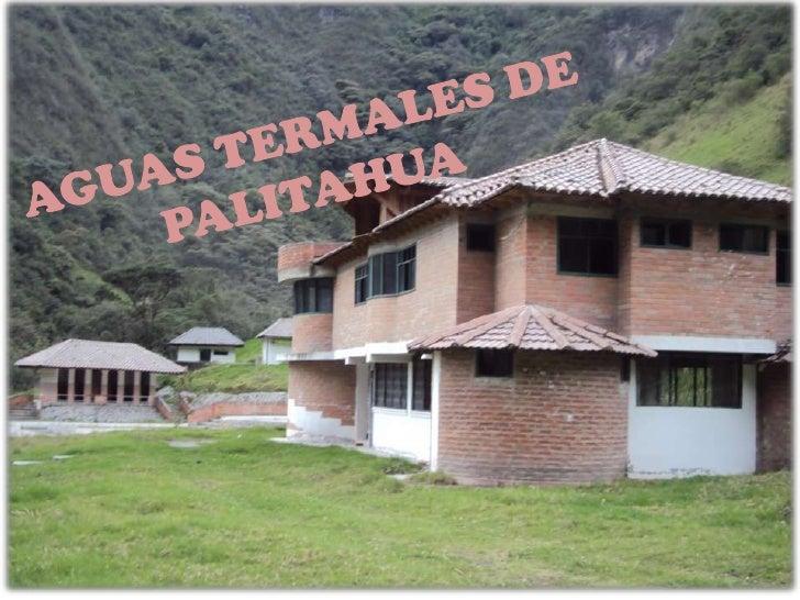 AGUAS TERMALES DE PALITAHUA<br />