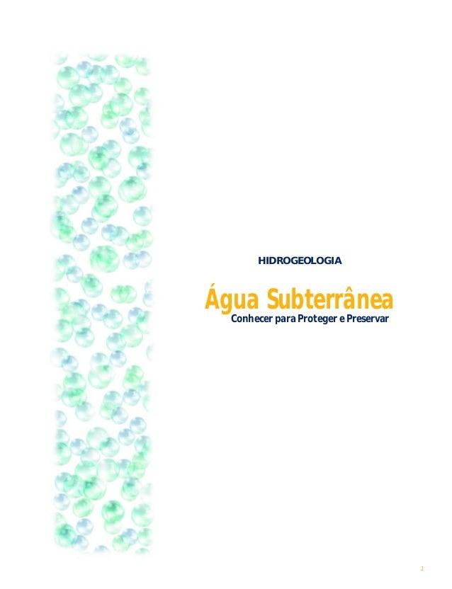 1 HIDROGEOLOGIA Água SubterrâneaConhecer para Proteger e Preservar