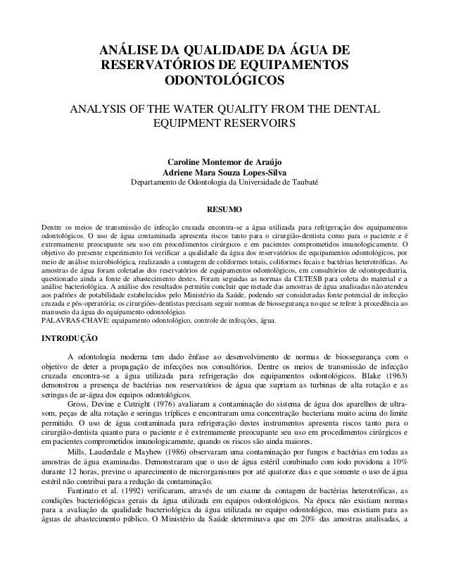 ANÁLISE DA QUALIDADE DA ÁGUA DE RESERVATÓRIOS DE EQUIPAMENTOS ODONTOLÓGICOS ANALYSIS OF THE WATER QUALITY FROM THE DENTAL ...