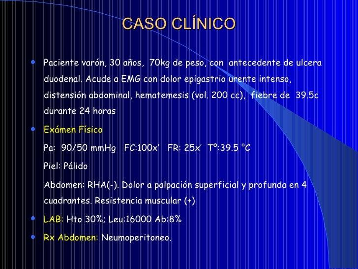 CASO CLÍNICO <ul><li>Paciente varón, 30 años,  70kg de peso, con  antecedente de ulcera duodenal. Acude a EMG con dolor ep...
