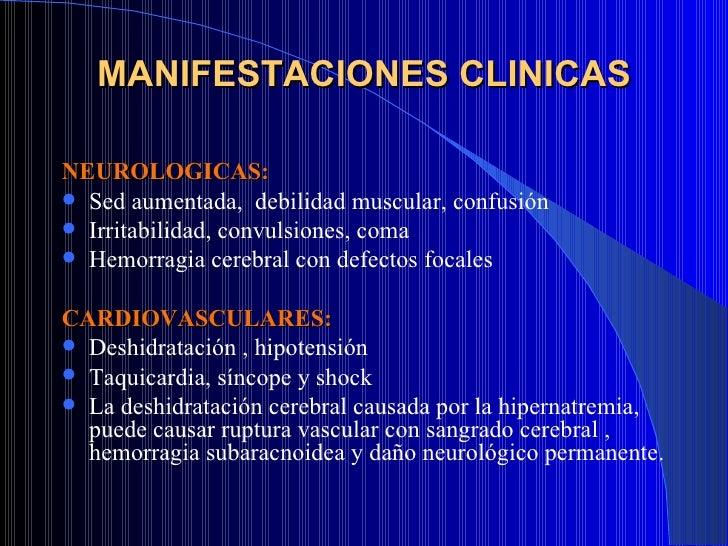 MANIFESTACIONES CLINICAS <ul><li>NEUROLOGICAS: </li></ul><ul><li>Sed aumentada,  debilidad muscular, confusión </li></ul><...