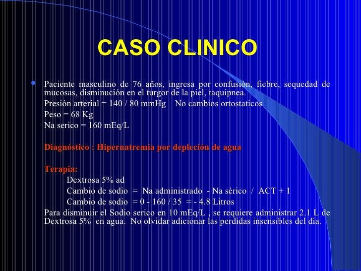 CASO CLINICO  <ul><li>Paciente masculino de 76 años, ingresa por confusión, fiebre, sequedad de mucosas, disminución en el...
