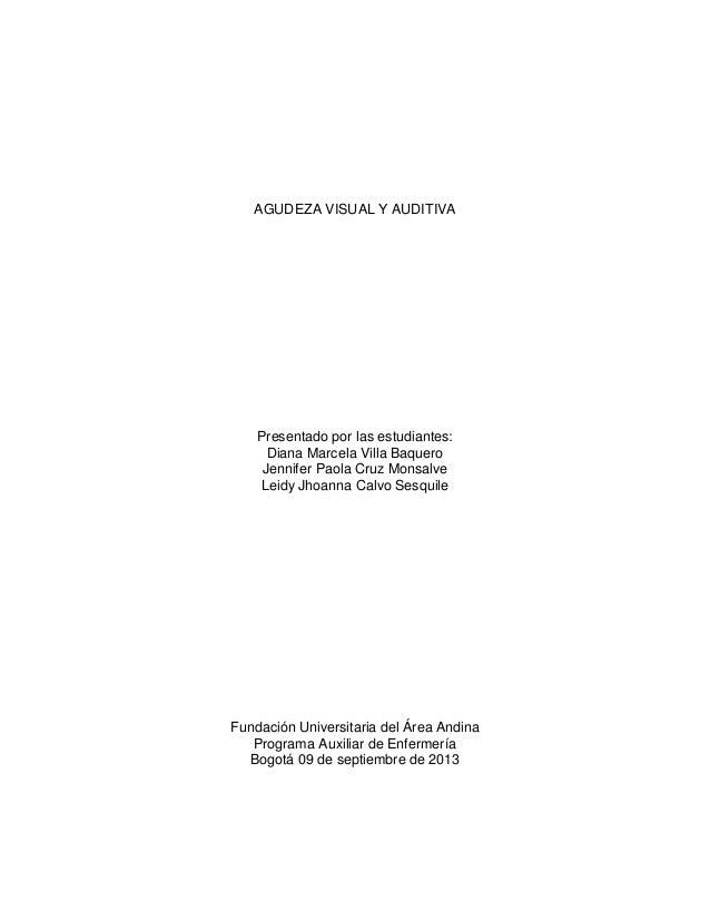 AGUDEZA VISUAL Y AUDITIVA Presentado por las estudiantes: Diana Marcela Villa Baquero Jennifer Paola Cruz Monsalve Leidy J...