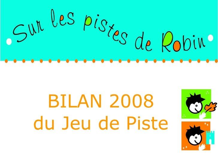 BILAN 2008 du Jeu de Piste