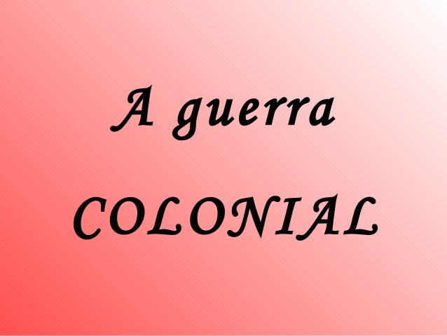 A guerraCOLONIAL